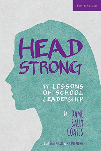 Headstrong: 11 Lessons of School Leadership By Dame Sally Coates