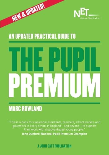 An Updated Practical Guide to the Pupil Premium By Marc Rowland
