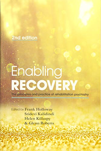 Enabling Recovery: The Principles and Practice of Rehabilitation Psychiatry by Frank Holloway