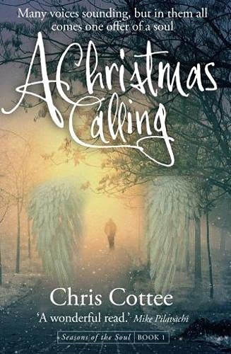 A Christmas Calling: Many Voices Sounding but in Them All, Comes One Offer of a Soul By Chris Cottee