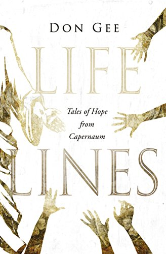 Life Lines: Tales of Hope from Capernaum By Don Gee