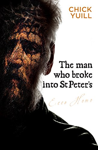 The Man Who Broke Into St Peter's By Chick Yuill