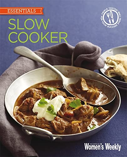 Slow Cooker: Delicious, convenient and easy ways to get the most from your slow cooker (The Australian Women's Weekly: New Essentials)