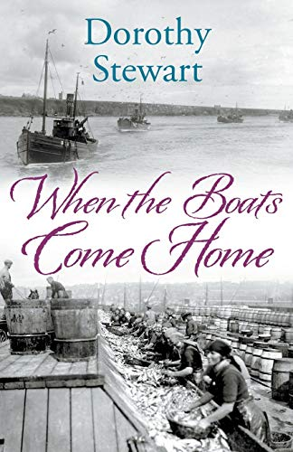 When the Boats Come Home By Dorothy Stewart