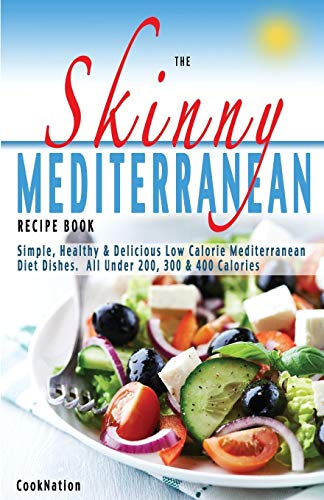 The Skinny Mediterranean Recipe Book By Cooknation