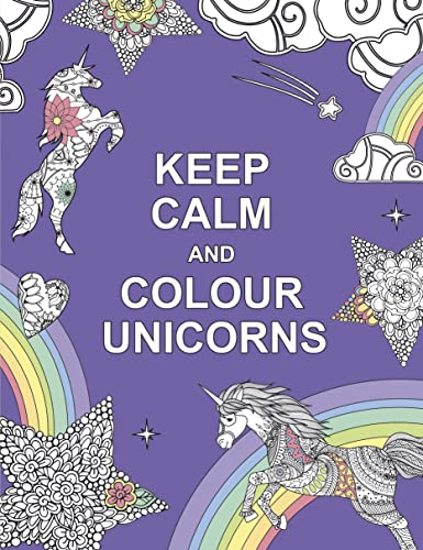 Keep Calm and Colour Unicorns by
