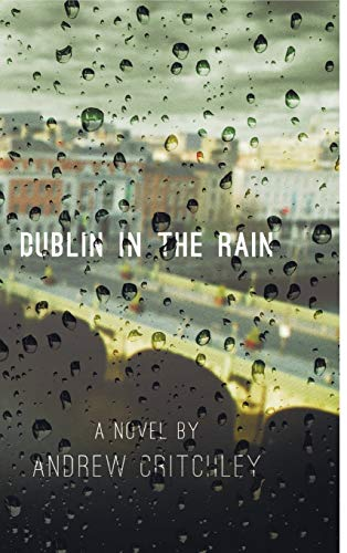 Dublin in the Rain By Andrew Critchley