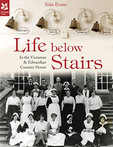 Life Below Stairs (2015 edition) By Sian Evans