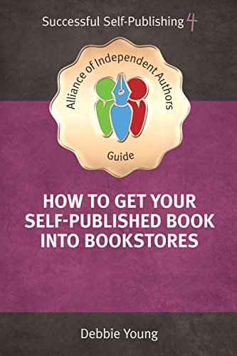 How To Get Your Self-Published Book Into Bookstores By Debbie Young