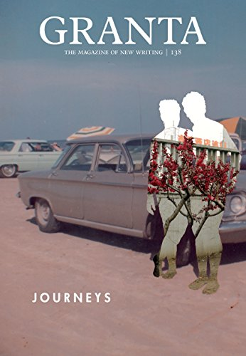 Granta 138: Journeys by Sigrid Rausing