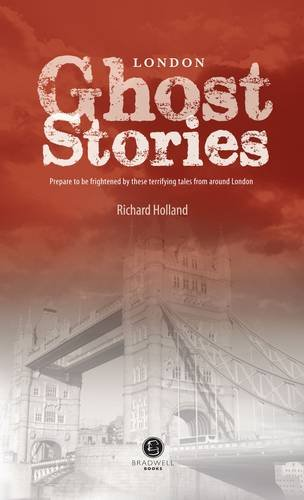 London Ghost Stories By Richard Holland