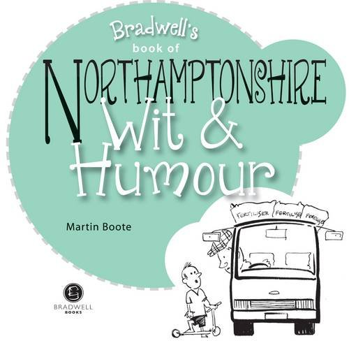 Northamptonshire Wit & Humour By Martin Boote