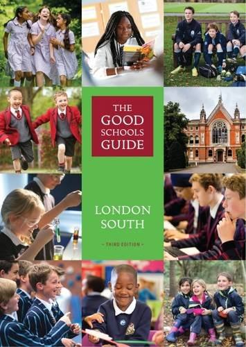 The Good Schools Guide London South By Editor-in-chief Ralph Lucas