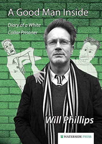 A Good Man Inside By Will Phillips