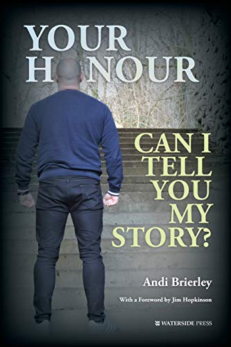 Your Honour Can I Tell You My Story? By Andi Brierley