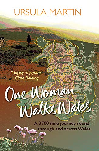 One Woman Walks Wales By Ursula Martin