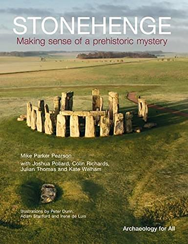 Stonehenge (Cba Archaeology for All): Making Sense of a Prehistoric Mystery By Mike Parker Pearson