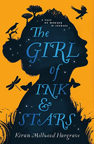 The Girl of Ink & Stars: Winner of the Waterstones Children's Book Prize By Kiran Millwood Hargrave