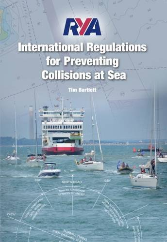 RYA International Regulations for Preventing Collisions at Sea: 2015 by Tim Bartlett