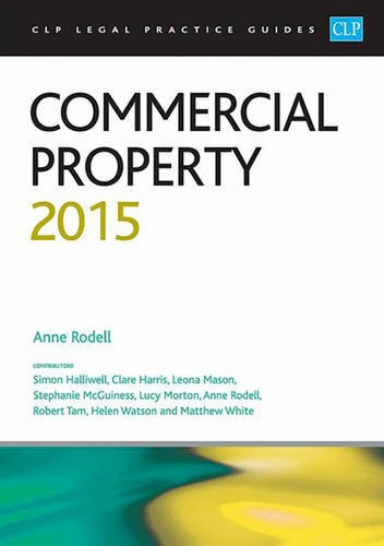 Commercial Property 2015 (CLP Legal Practice Guides) By Anne Rodell