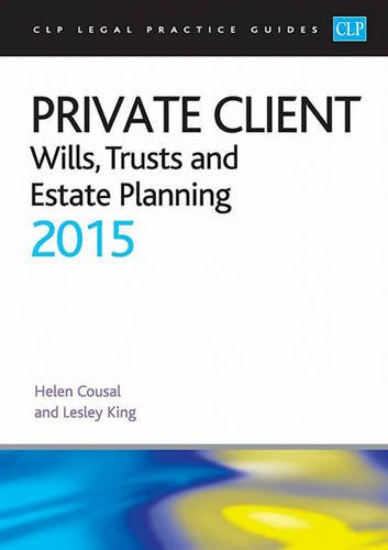 Private Client: Wills, Trusts and Estate Planning 2015 By Helen Cousal