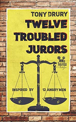 Twelve Troubled Jurors By Tony Drury
