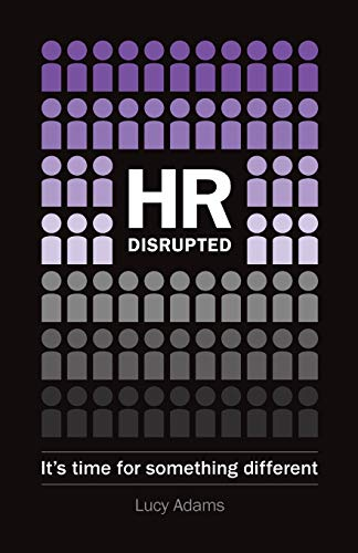 HR: Disrupted by Lucy Adams