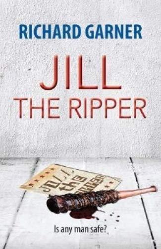 Jill the Ripper By Richard Garner