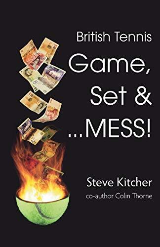 British Tennis: Game, Set & ... Mess! By Steve Kitcher