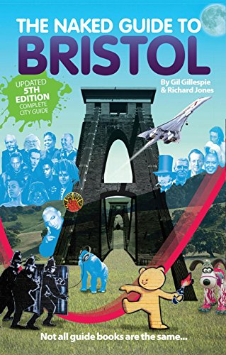 The Naked Guide to Bristol By Jones Richard