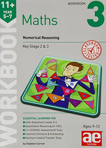 11+ Maths Year 5-7 Workbook 3: Numerical Reasoning By Stephen C. Curran