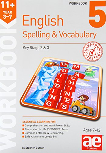 11+ Spelling and Vocabulary Workbook 5 By Stephen C. Curran