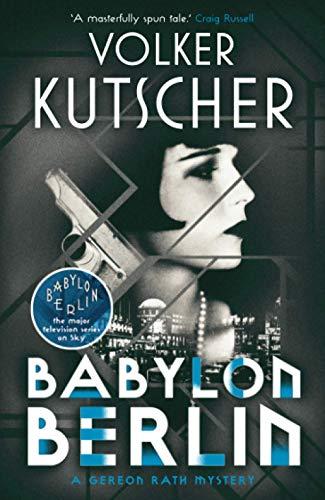 Babylon Berlin By Volker Kutscher