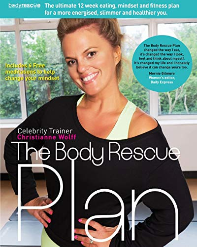 The Body Rescue Plan By Christianne Wolff