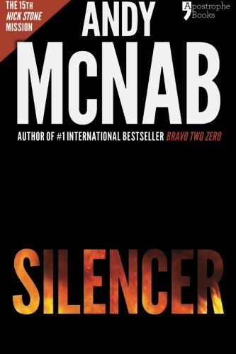 Silencer: Andy McNab's best-selling series of Nick Stone thrillers - now available in the US, with bonus material By Andy McNab