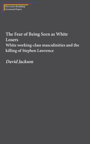 The Fear of Being Seen as White Losers By David Jackson