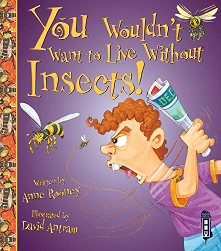 You Wouldn't Want To Live Without Insects! von Anne Rooney