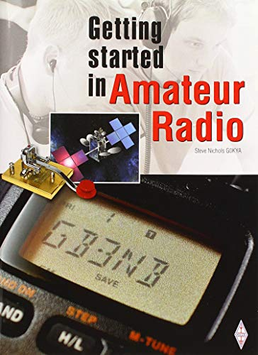 Getting Started in Amateur Radio By Steve Nichols