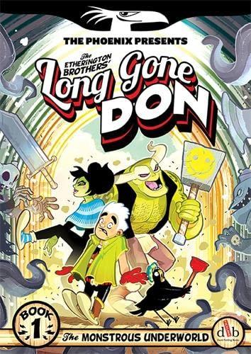 Long Gone Don: The Monstrous Underworld By Lorenzo Etherington