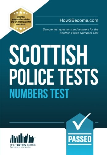 SCOTTISH Police NUMBERS Tests: Sample test questions and answers for the Scottish Police Numbers Test: 1 (Testing Series) By Richard McMunn