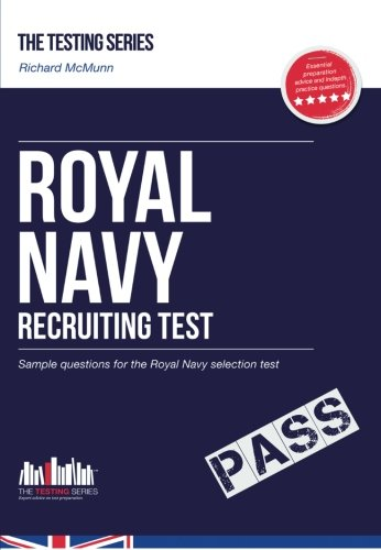 Royal Navy Recruit Test: Sample Test Questions for the Royal Navy Recruiting Test By Richard McMunn