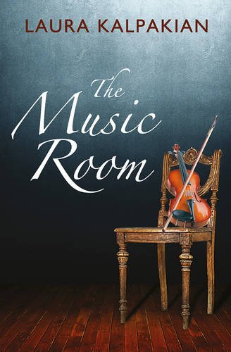 The Music Room By Laura Kalpakian