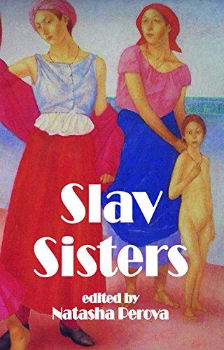 Slav Sisters: Dedalus Book of Russian Women's Literature (Dedalus Europe) By Edited by Natasha Perova