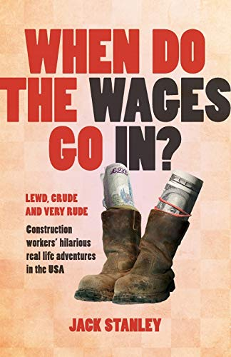 When Do the Wages Go In? by Jack Stanley