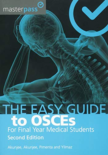 The Easy Guide to OSCEs for Final Year Medical Students, Second Edition By Nazmul Akunjee