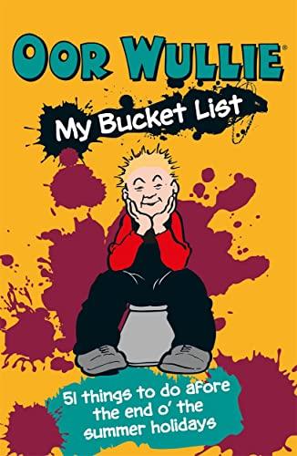 Oor Wullie's Bucket List By Oor Wullie