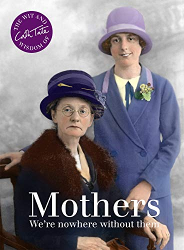 Mothers: We're Nowhere Without Them by Cath Tate