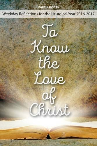 To Know the Love of Christ By Martin Hogan