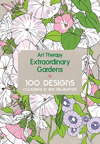 Art Therapy: Extraordinary Gardens By Sophie Leblanc