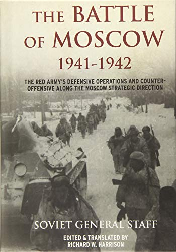 The Battle of Moscow 1941-1942 By Soviet General Staff